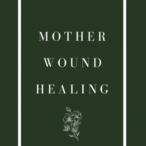 Mother Wound Healing Course Image